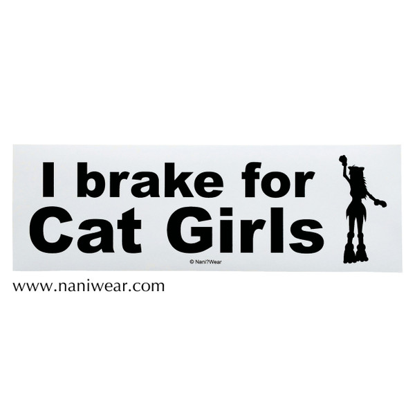 Anime Bumper Sticker: I Brake for Cat Girls