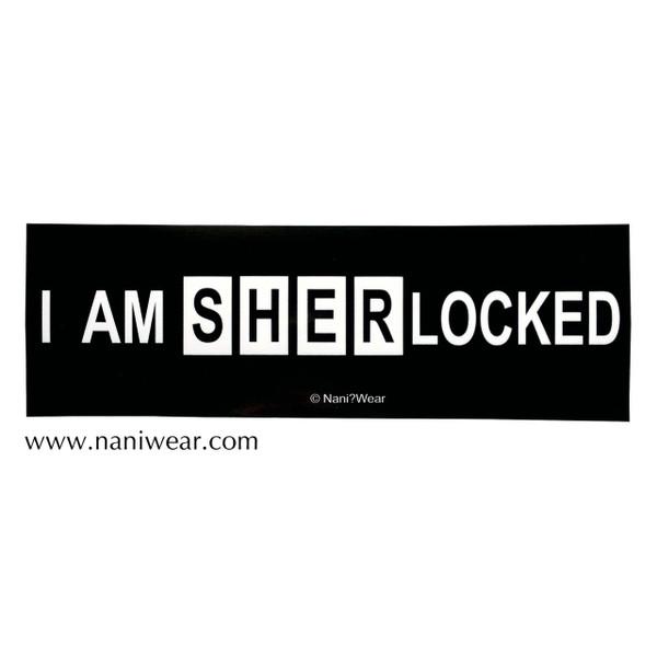 Sherlock Inspired Bumper Sticker: I Am SHERLocked