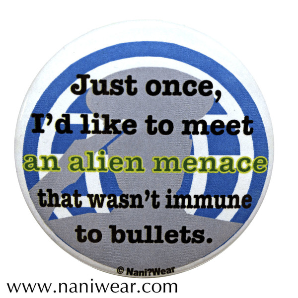 Brigadier Inspired Button: Alien Menace Immune to Bullets