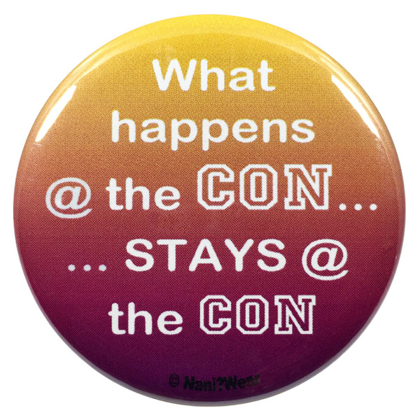 Convention Button What Happens at the Con Stays at the Con