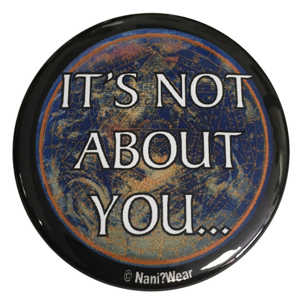 Doctor Strange Inspired Button: It's Not About You
