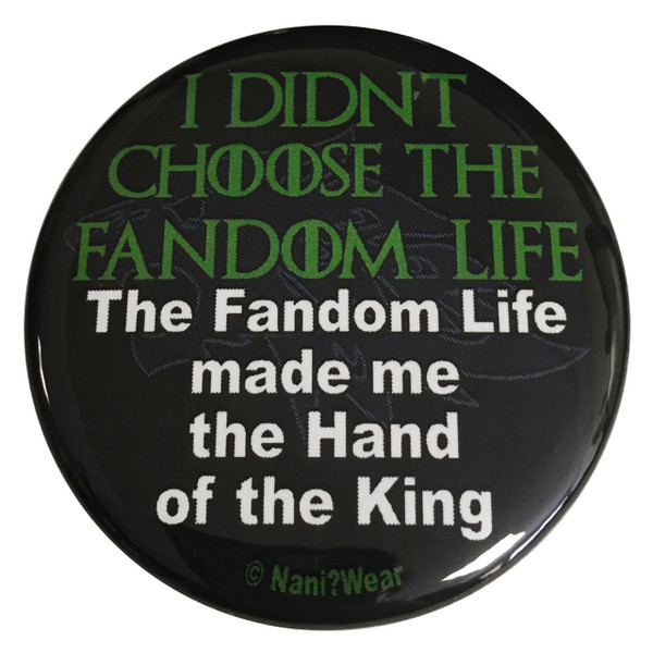 Game of Thrones Inspired Button: Fandom Life Hand of the King