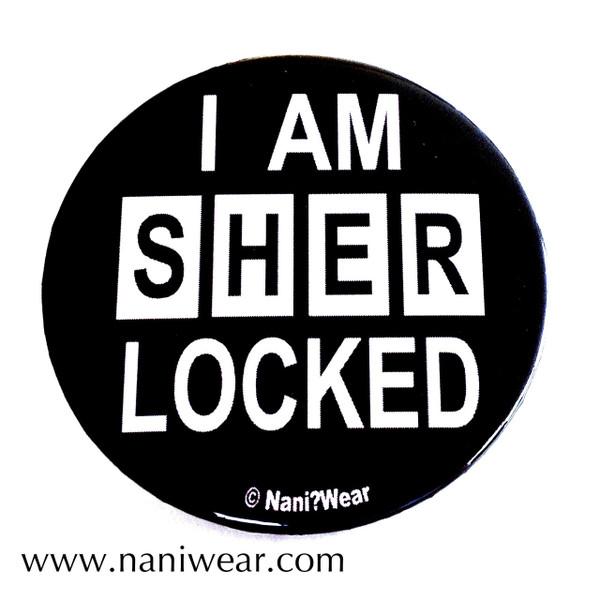 Sherlock Inspired Button: I am SHERLocked