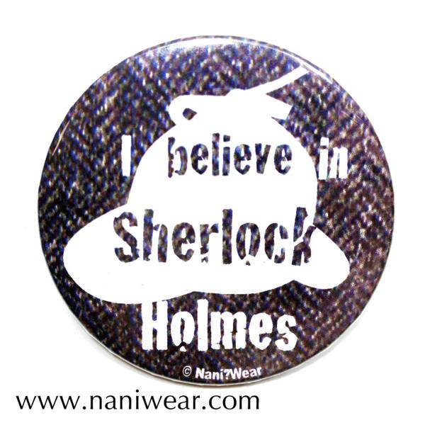 Sherlock Inspired Button: I believe in Sherlock Holmes