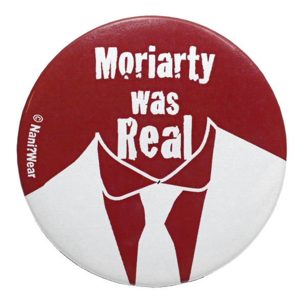 Sherlock Inspired Button: Moriarty was Real
