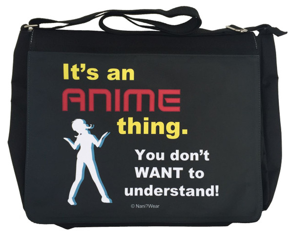 Anime Large Messenger/Laptop Bag: Anime Thing Don't Want Understand
