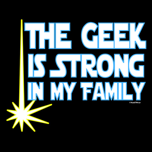 Star Wars Geek is Stong in My Family Women's Shirts