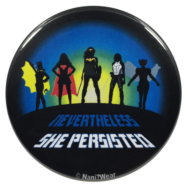 DC Super-Heroines Nevertheless, She Persisted Geek Button