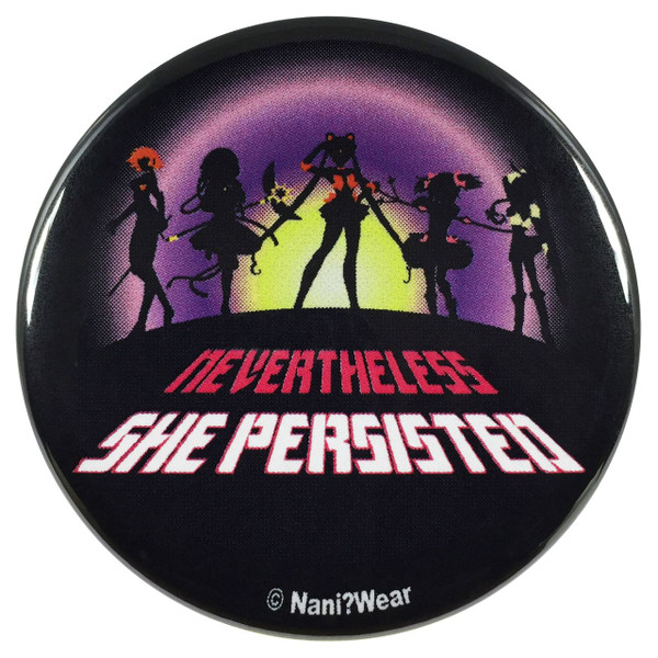 Anime Magical Girls 2.25 Inch Geek Button Nevertheless She Persisted