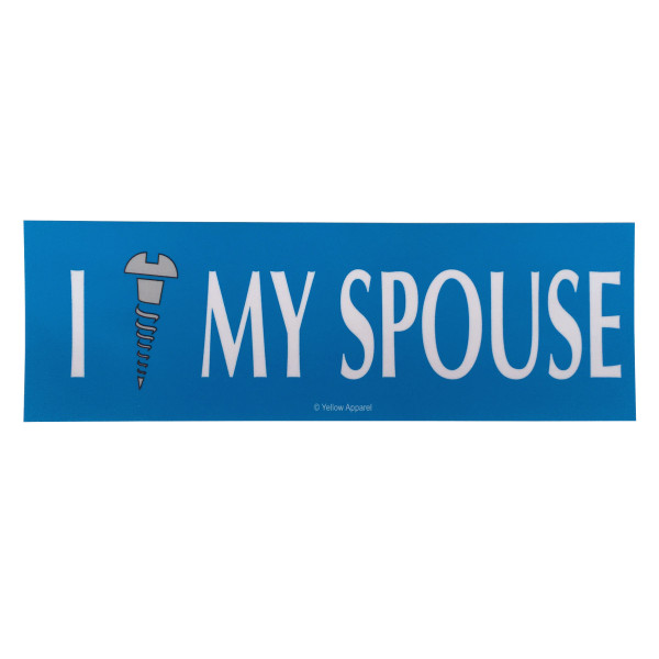 Yellow Apparel Bumper Sticker I Screw My Spouse