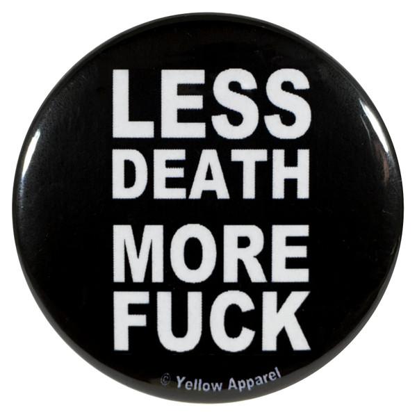 Yellow Apparel 2.25 Inch Meme Button Less Death More Fuck