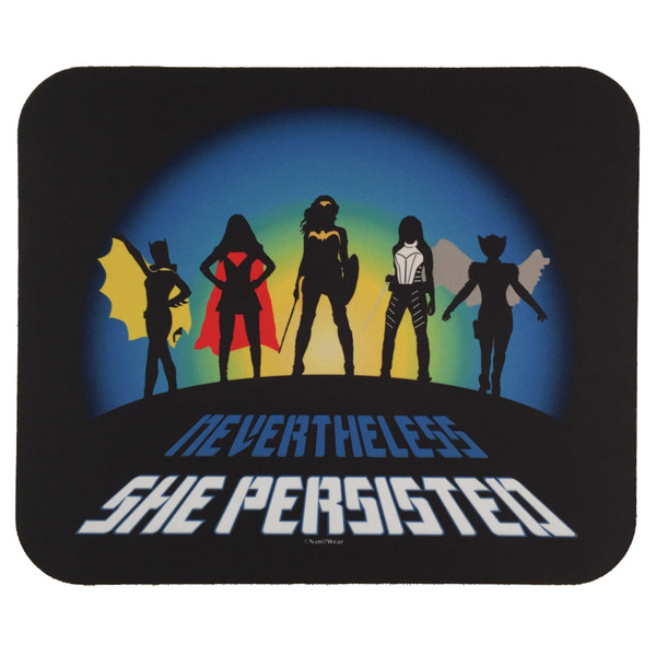 DC Super-Heroines Mouse Pad Nevertheless She Persisted
