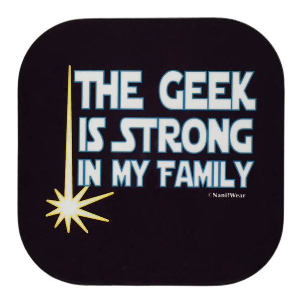 Star Wars Geek Coaster The Geek Is Strong In My Family