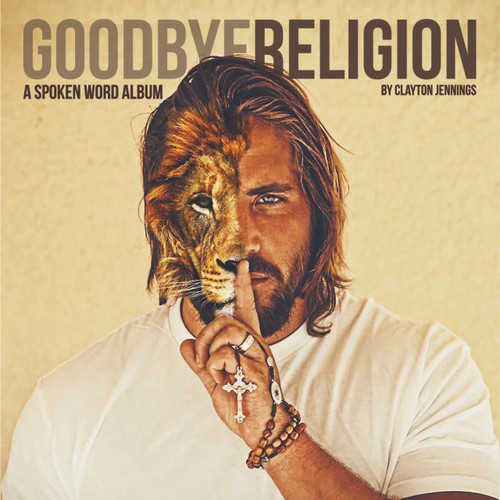 GOODBYE RELIGION-SPOKEN WORD ALBUM