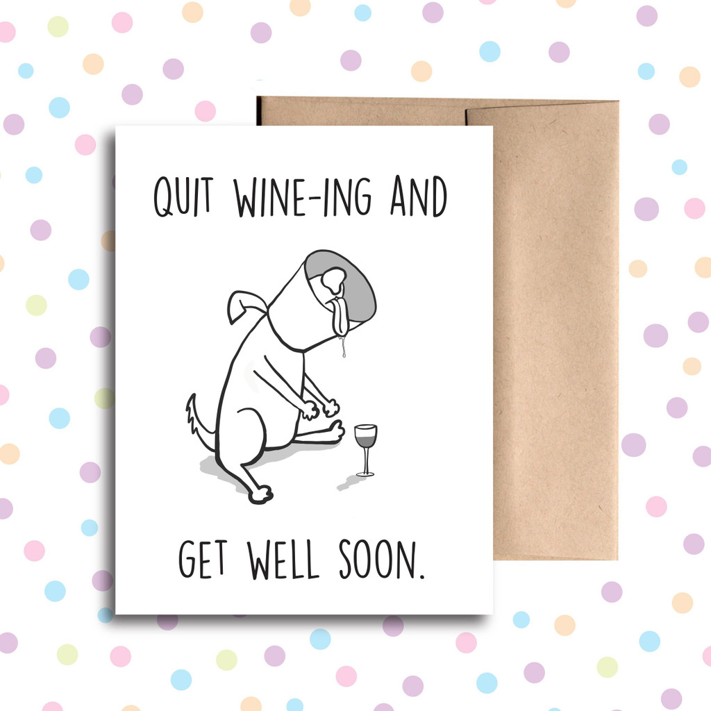 Quit Wine-ing And Get Well Soon Card