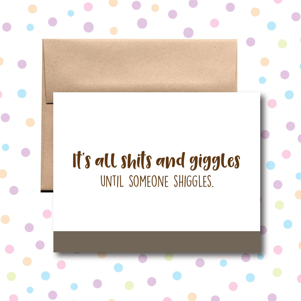 It's All Shits and Giggles Card