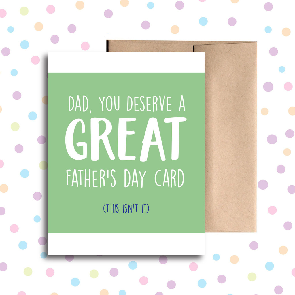 Dad, You Deserve a Great Card