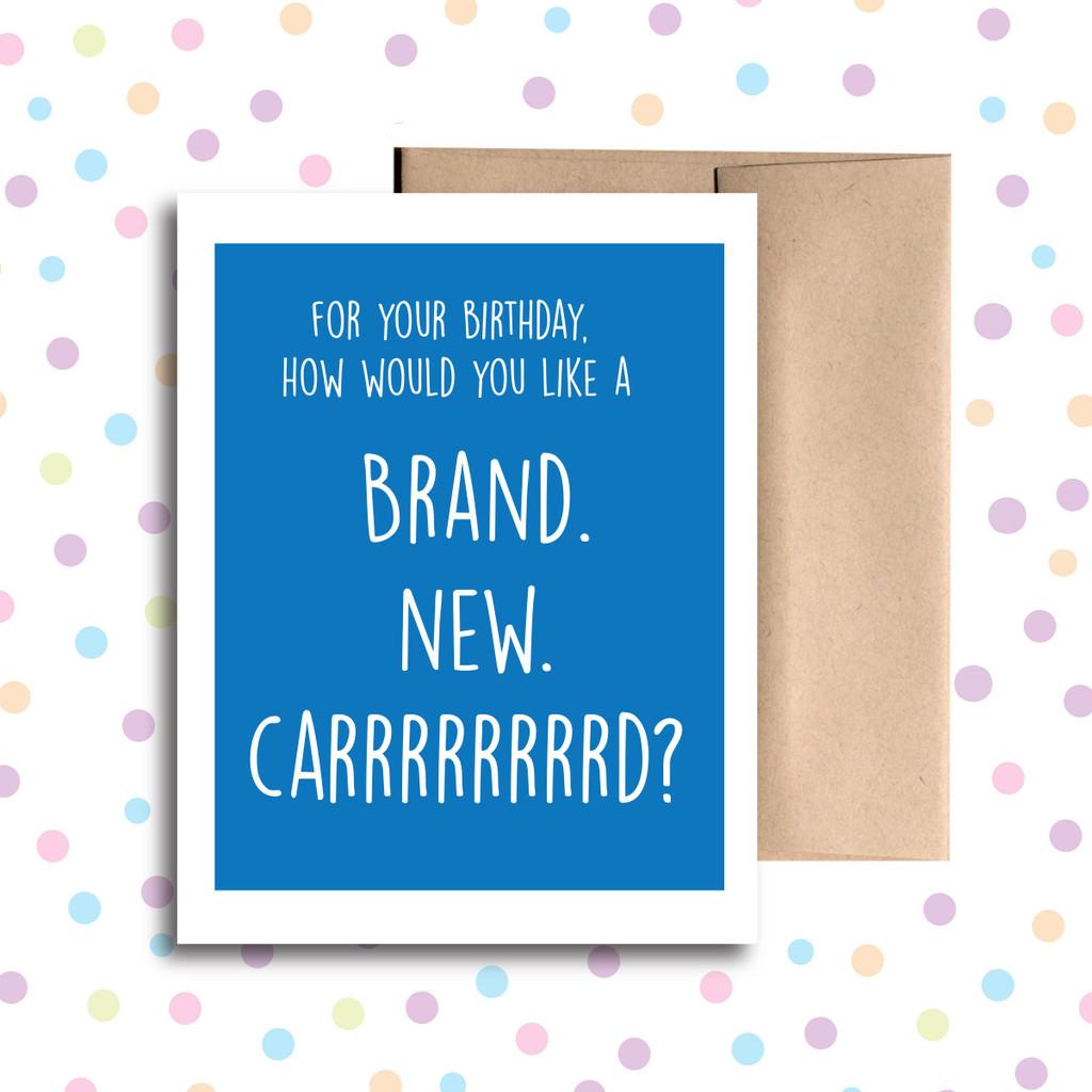 Brand New Carrrrrrd Card