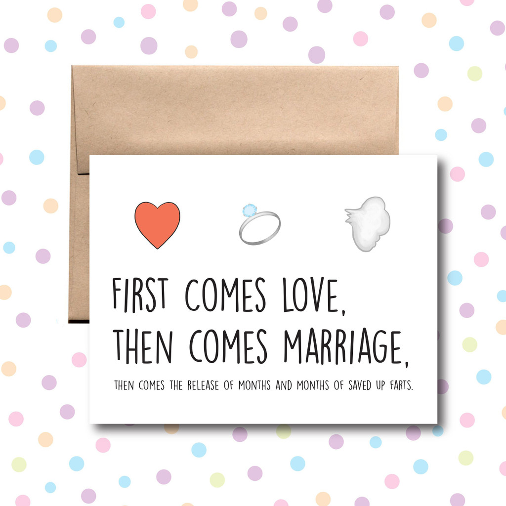 First Comes Love, Then Marriage, Then Saved Up Farts Card