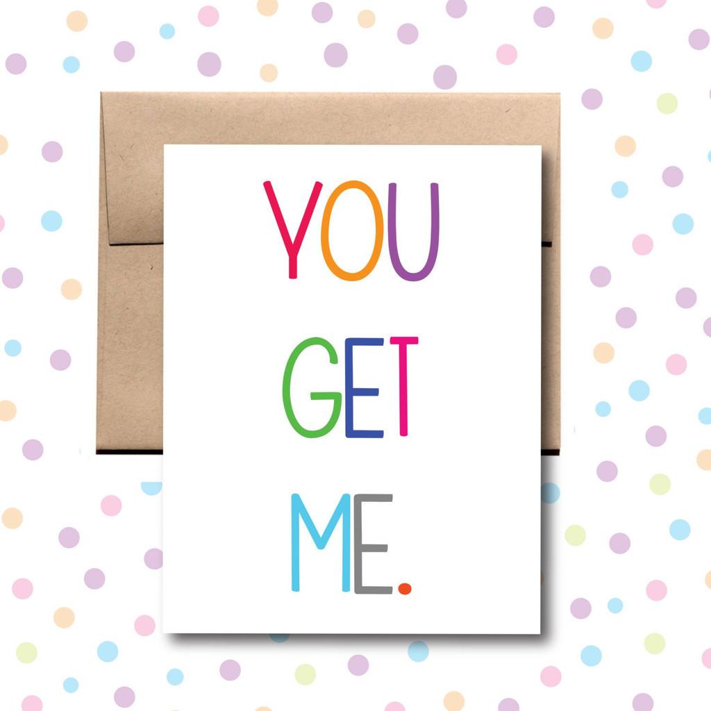 You Get Me Card