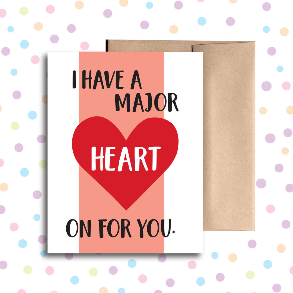 I Have a Major Heart On For You Card
