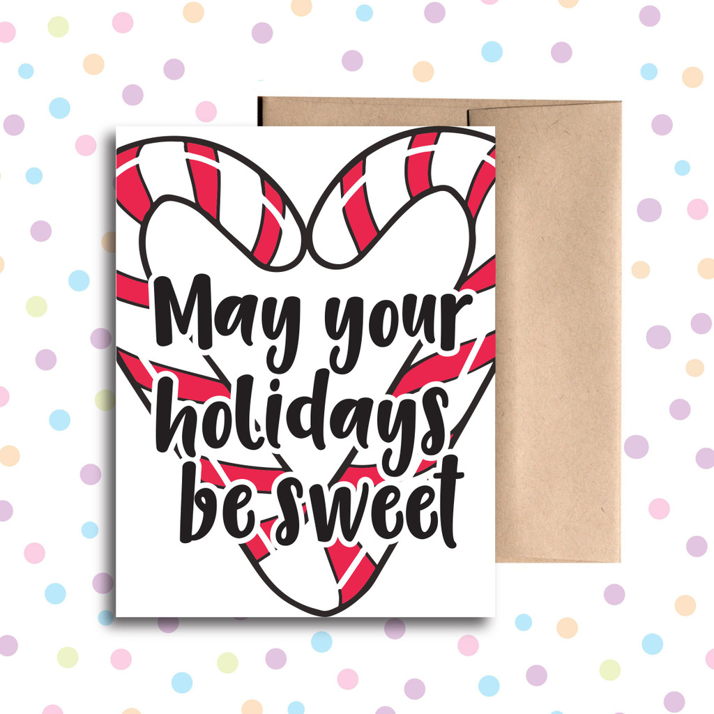 May Your Holidays Be Sweet Card