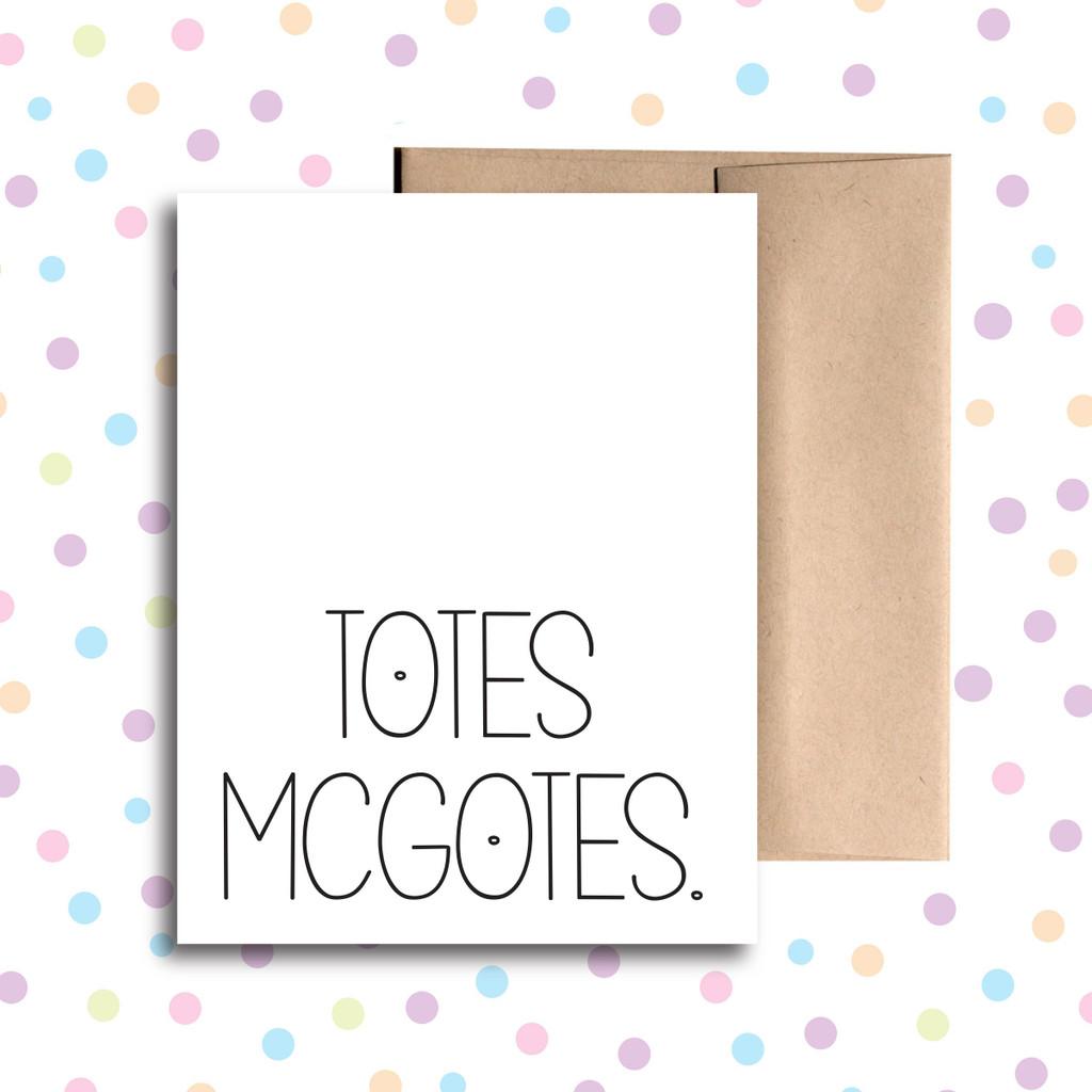 Totes McGotes Card
