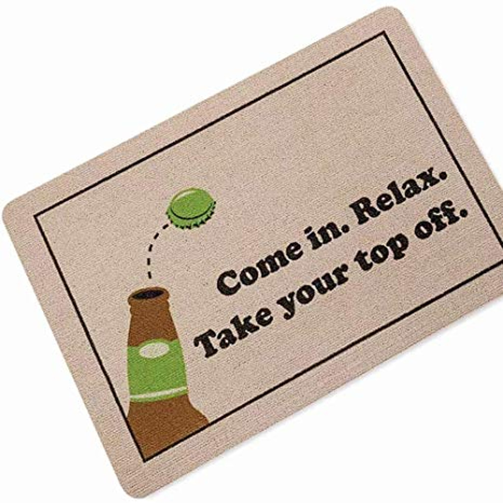Come In Relax Take Your Top Off Doormat