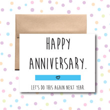 Happy Anniversary Let's Do This Again Next Year Card