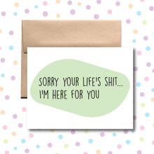 Sorry Your Life's Shit Card