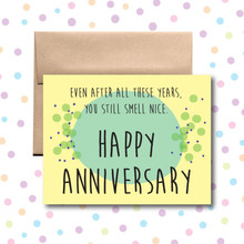 Happy Anniversary You Smell Nice Card