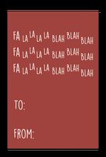 Fa La La La Blah Blah Blah Gift Tag