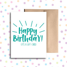 Happy Birthday! It's a Gift Card Card