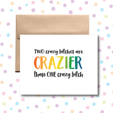Two Crazy Bitches Card