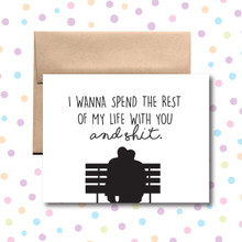 I Wanna Spend the Rest of My Life With You Card