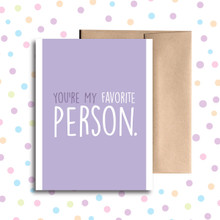 You're My Favorite Person Card