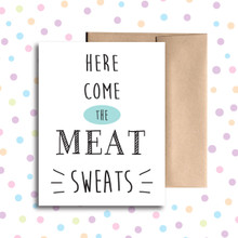 Here Come the Meat Sweats Card