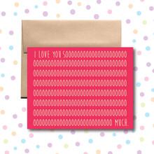 I Love You Soooooo Much Card
