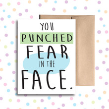 You Punched Fear in the Face Card