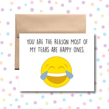 You Are the Reason Most of My Tears Are Happy Card