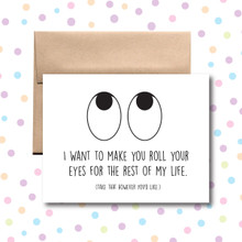 I Want to Make You Roll Your Eyes Card