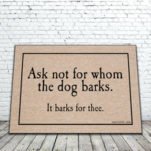 Ask Not For Whom The Dog Barks, It Barks for Thee Doormat