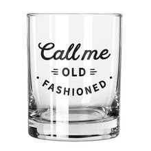 Call Me Old Fashioned Glass
