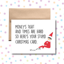 Money's Tight and Times are Hard, Here's Your Stupid Christmas Card