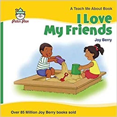 I Love My Friends by Joy Berry