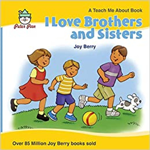 I Love Brothers and Sisters by Joy Berry