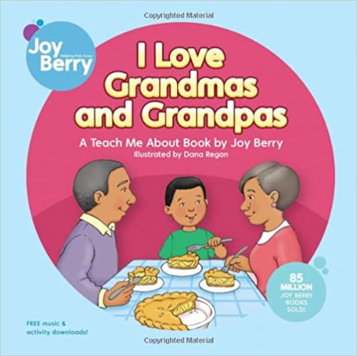 I Love Grandmas and Grandpas by Joy Berry