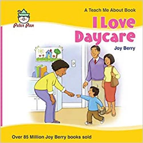 I Love Daycare by Joy Berry