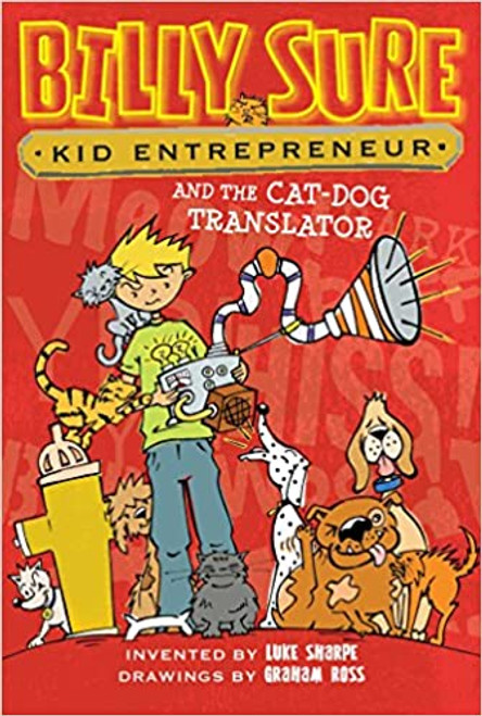 Billy Sure Kid Entrepreneur and the Cat-Dog Translator Paperback