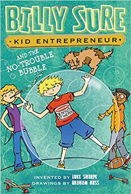 Billy Sure Kid Entrepreneur and the No-Trouble Bubble Paperback